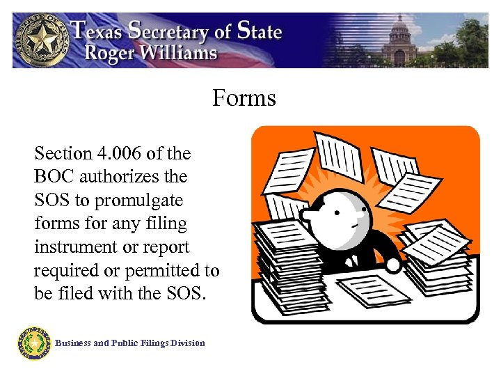 Forms Section 4. 006 of the BOC authorizes the SOS to promulgate forms for