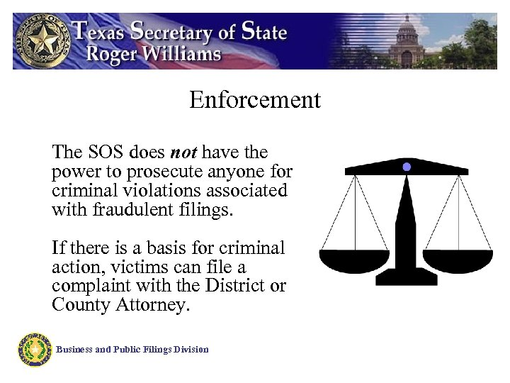Enforcement The SOS does not have the power to prosecute anyone for criminal violations