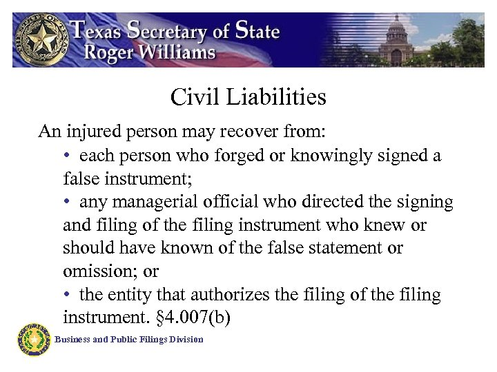 Civil Liabilities An injured person may recover from: • each person who forged or