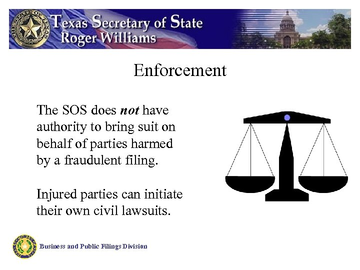 Enforcement The SOS does not have authority to bring suit on behalf of parties