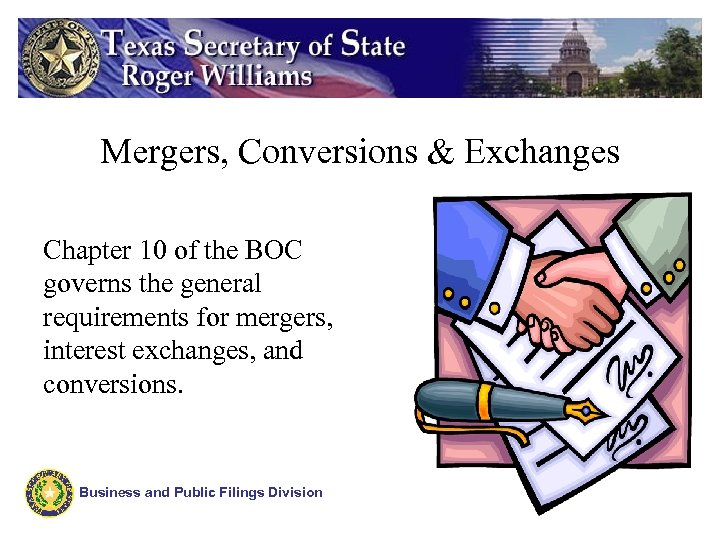 Mergers, Conversions & Exchanges Chapter 10 of the BOC governs the general requirements for