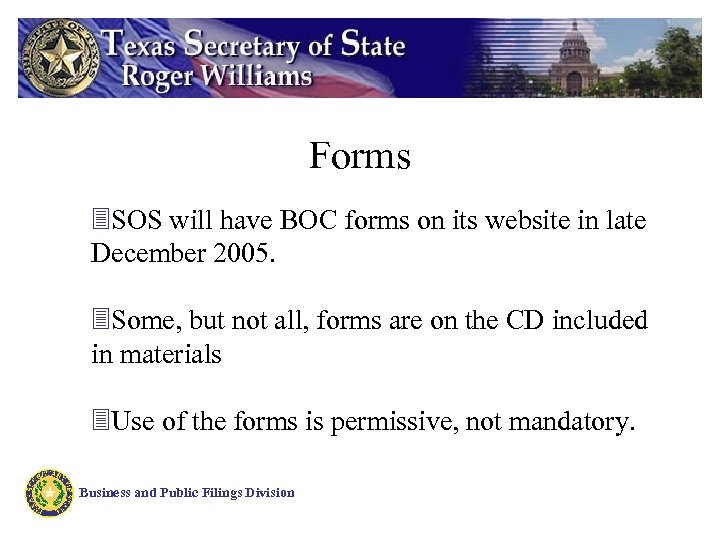 Forms 3 SOS will have BOC forms on its website in late December 2005.