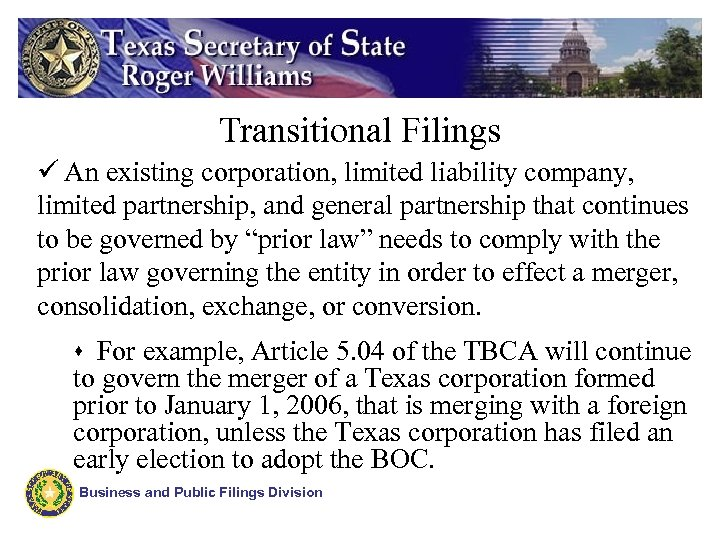 Transitional Filings ü An existing corporation, limited liability company, limited partnership, and general partnership
