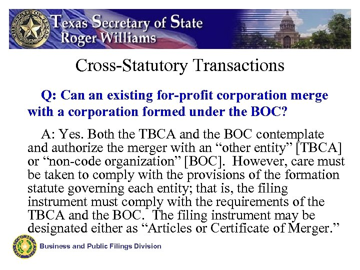 Cross-Statutory Transactions Q: Can an existing for-profit corporation merge with a corporation formed under