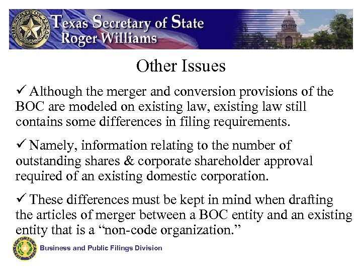 Other Issues ü Although the merger and conversion provisions of the BOC are modeled