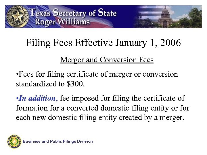 Filing Fees Effective January 1, 2006 Merger and Conversion Fees • Fees for filing