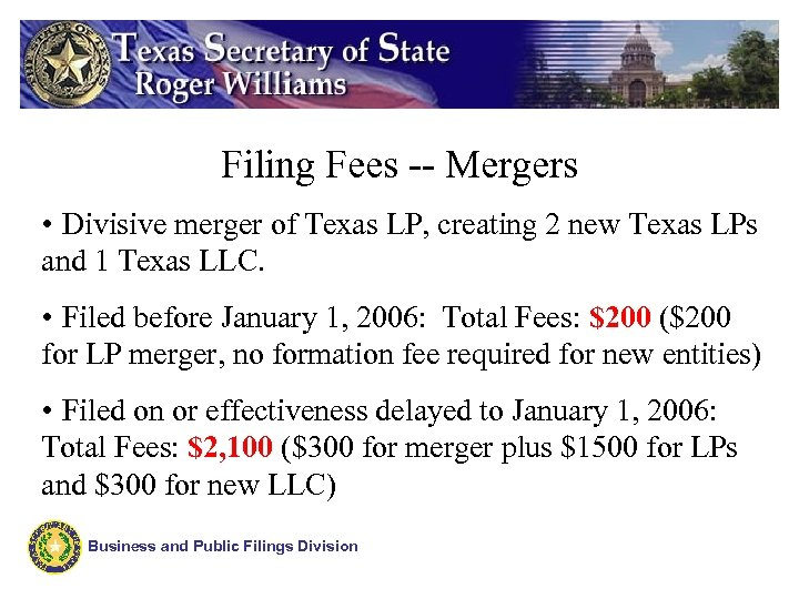 Filing Fees -- Mergers • Divisive merger of Texas LP, creating 2 new Texas