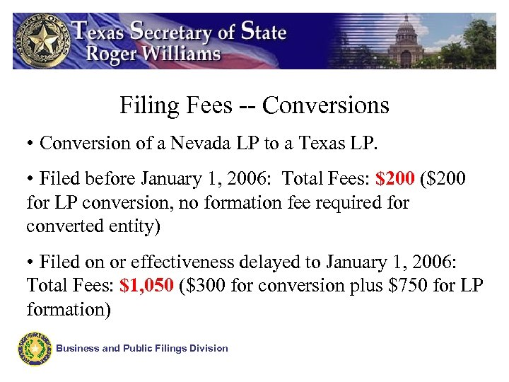 Filing Fees -- Conversions • Conversion of a Nevada LP to a Texas LP.