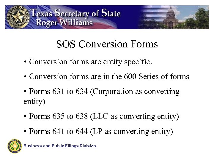 SOS Conversion Forms • Conversion forms are entity specific. • Conversion forms are in