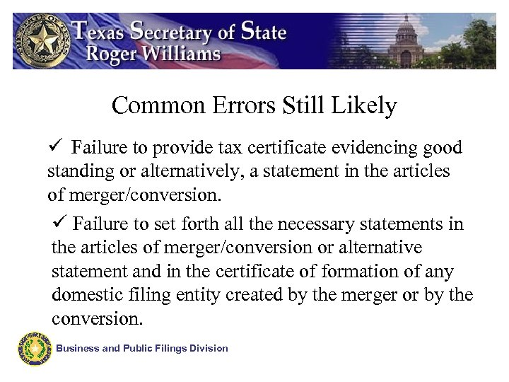 Common Errors Still Likely ü Failure to provide tax certificate evidencing good standing or