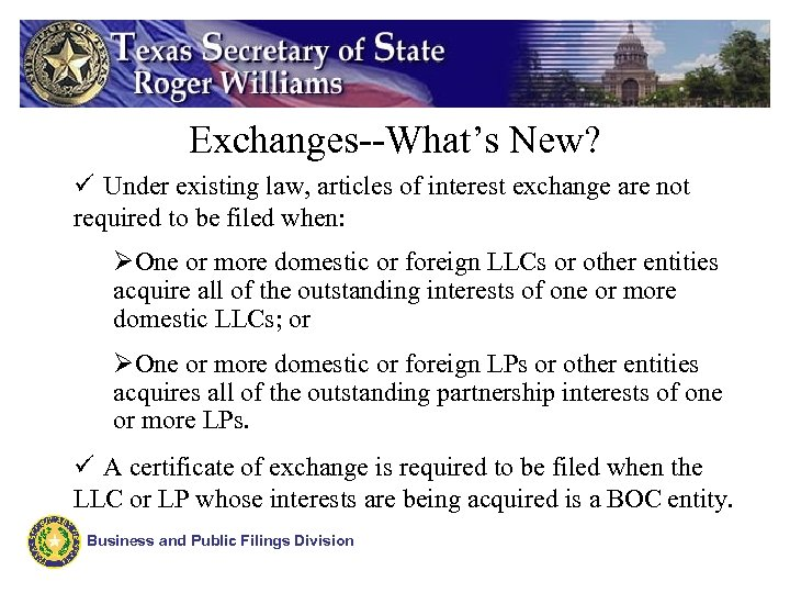 Exchanges--What's New? ü Under existing law, articles of interest exchange are not required to