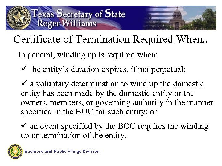 Certificate of Termination Required When. . In general, winding up is required when: ü