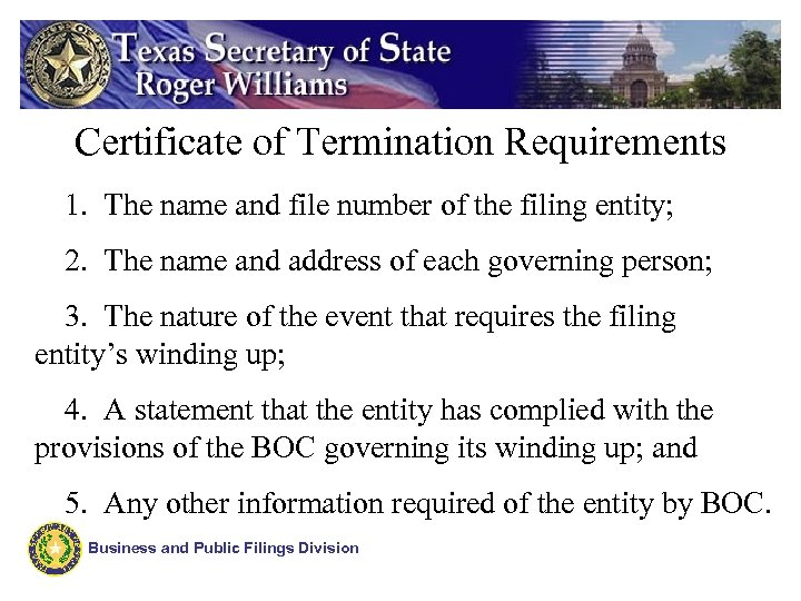 Certificate of Termination Requirements 1. The name and file number of the filing entity;