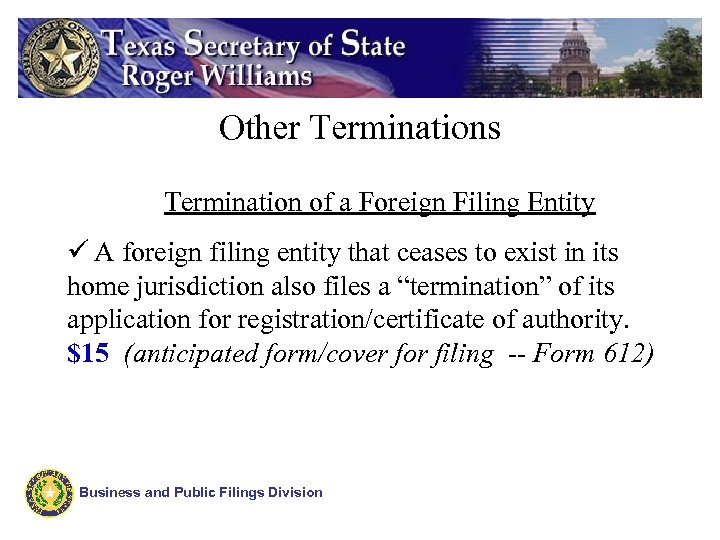 Other Terminations Termination of a Foreign Filing Entity ü A foreign filing entity that