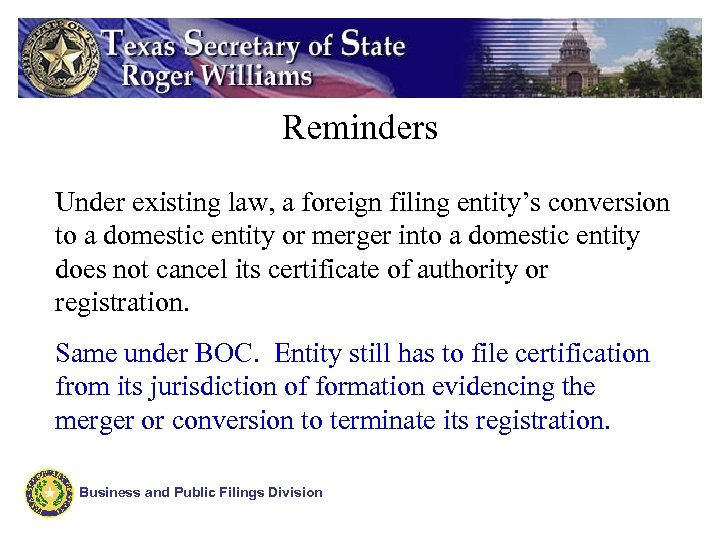 Reminders Under existing law, a foreign filing entity's conversion to a domestic entity or