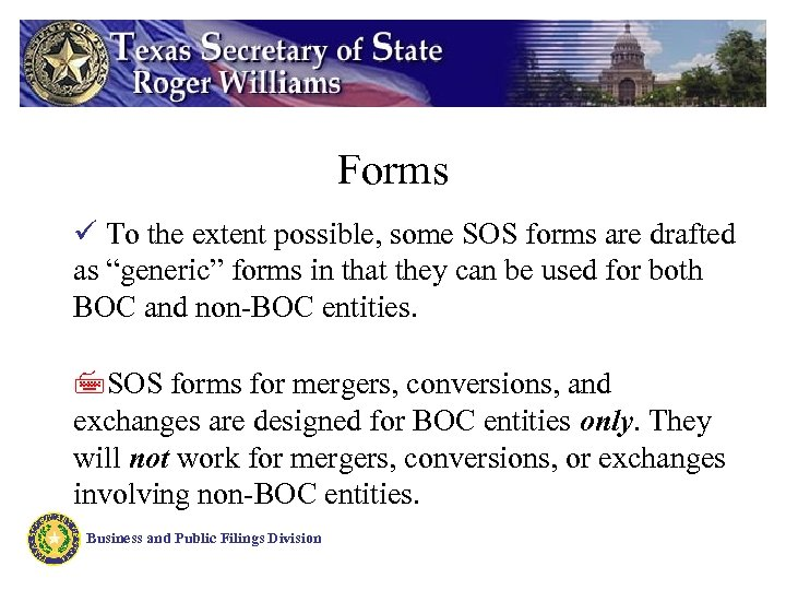 "Forms ü To the extent possible, some SOS forms are drafted as ""generic"" forms"
