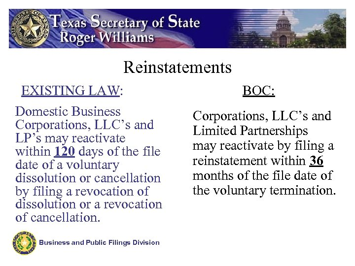 Reinstatements EXISTING LAW: Domestic Business Corporations, LLC's and LP's may reactivate within 120 days
