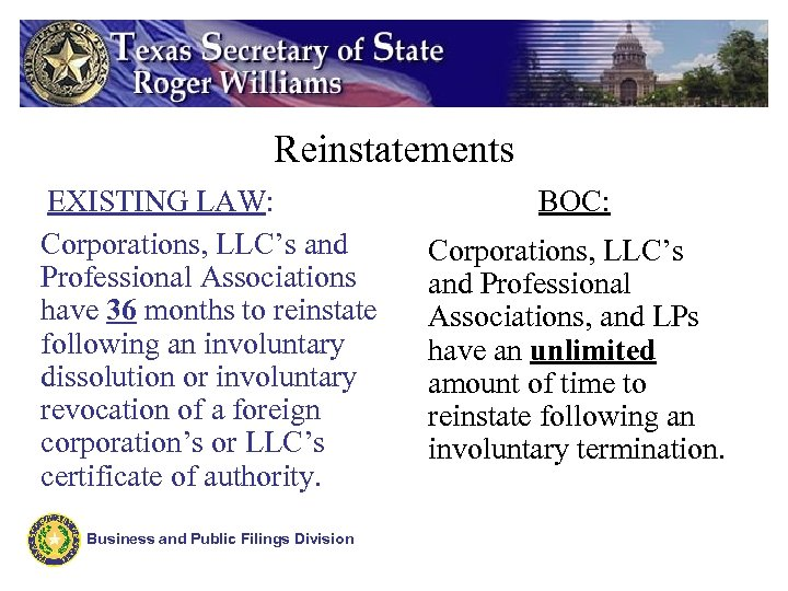Reinstatements EXISTING LAW: Corporations, LLC's and Professional Associations have 36 months to reinstate following