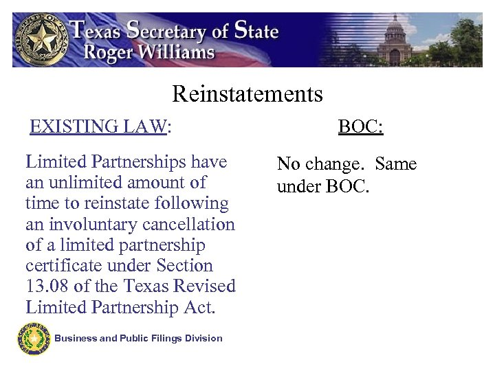 Reinstatements EXISTING LAW: Limited Partnerships have an unlimited amount of time to reinstate following