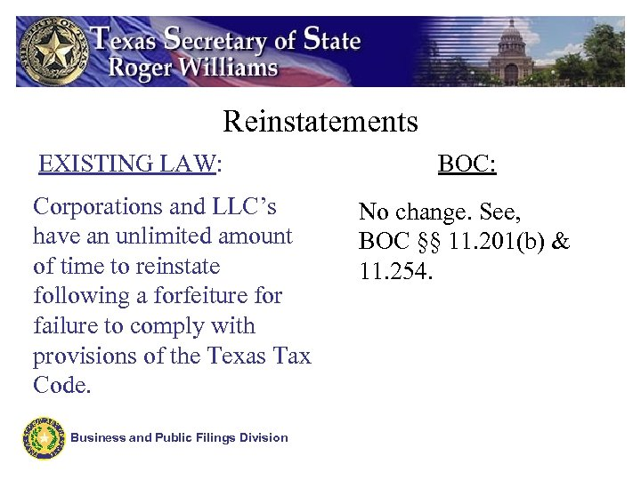 Reinstatements EXISTING LAW: Corporations and LLC's have an unlimited amount of time to reinstate