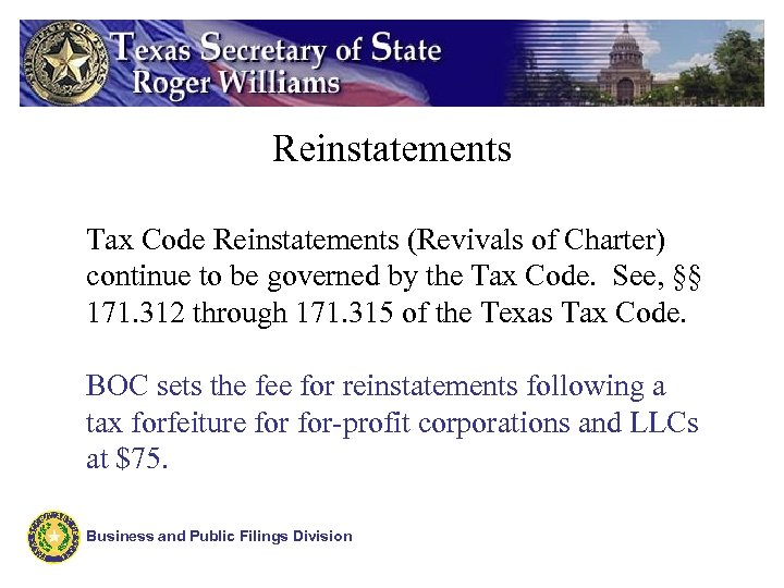 Reinstatements Tax Code Reinstatements (Revivals of Charter) continue to be governed by the Tax