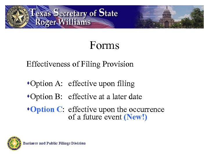 Forms Effectiveness of Filing Provision s. Option A: effective upon filing s. Option B: