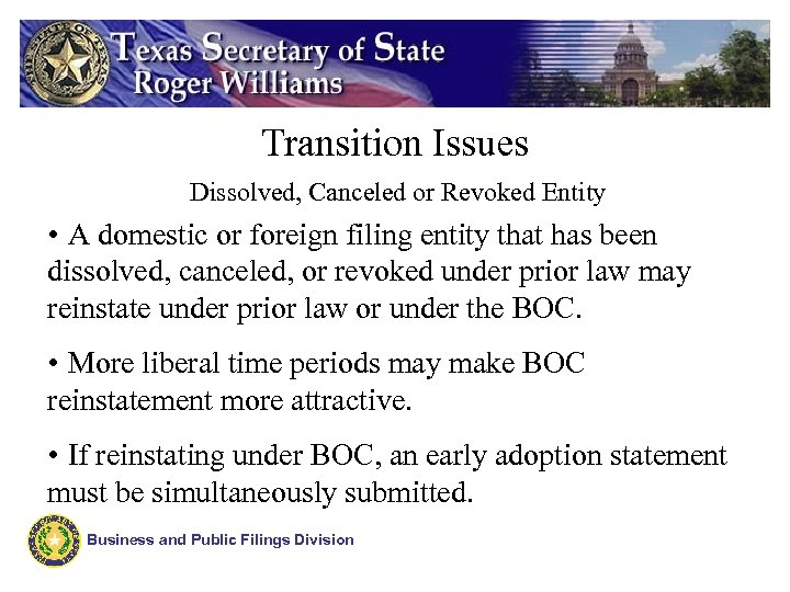 Transition Issues Dissolved, Canceled or Revoked Entity • A domestic or foreign filing entity