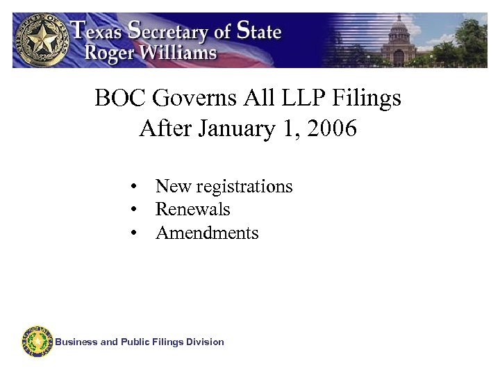 BOC Governs All LLP Filings After January 1, 2006 • New registrations • Renewals
