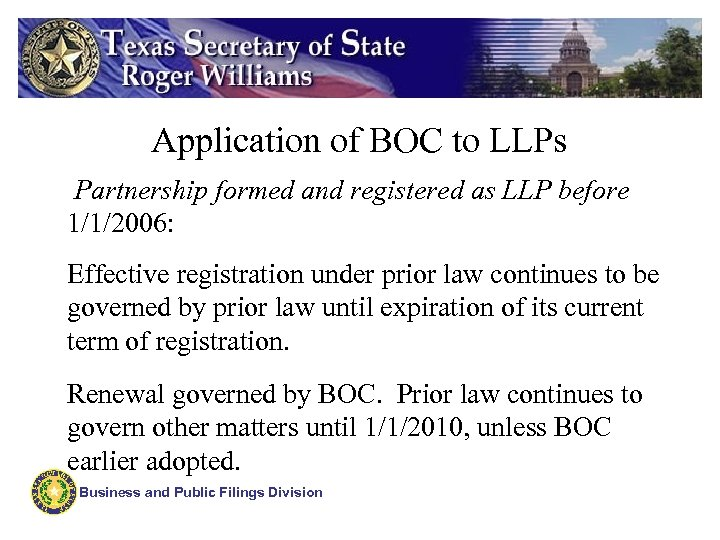 Application of BOC to LLPs Partnership formed and registered as LLP before 1/1/2006: Effective