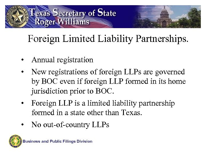 Foreign Limited Liability Partnerships. • Annual registration • New registrations of foreign LLPs are