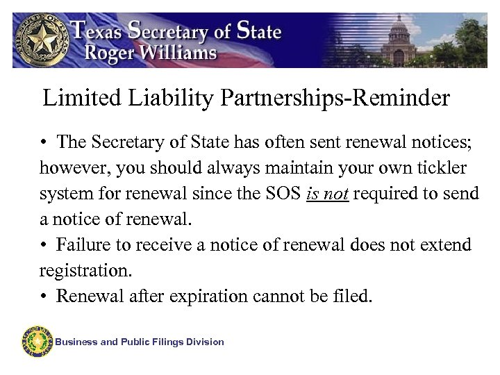 Limited Liability Partnerships-Reminder • The Secretary of State has often sent renewal notices; however,
