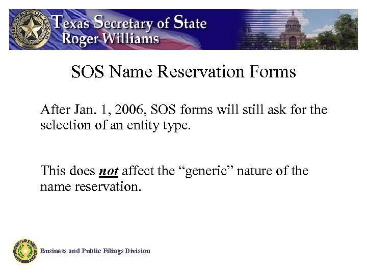 SOS Name Reservation Forms After Jan. 1, 2006, SOS forms will still ask for
