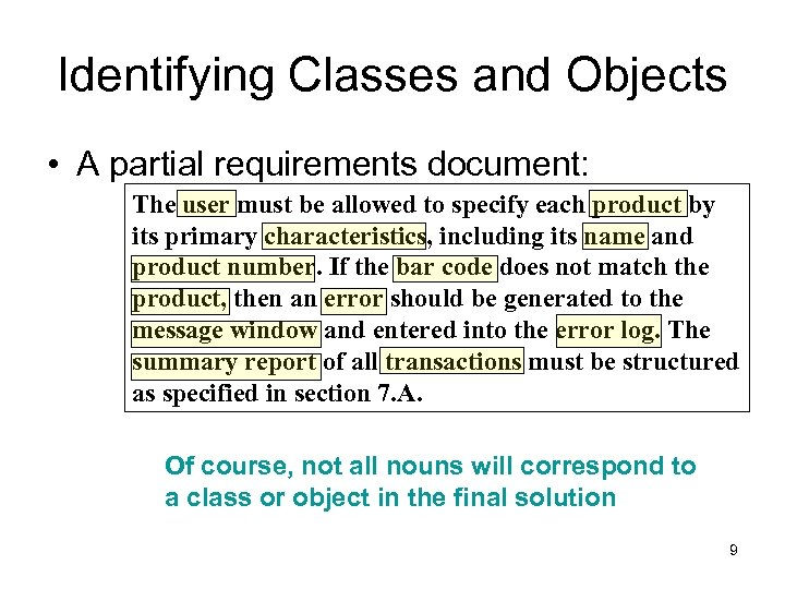 Identifying Classes and Objects • A partial requirements document: The user must be allowed