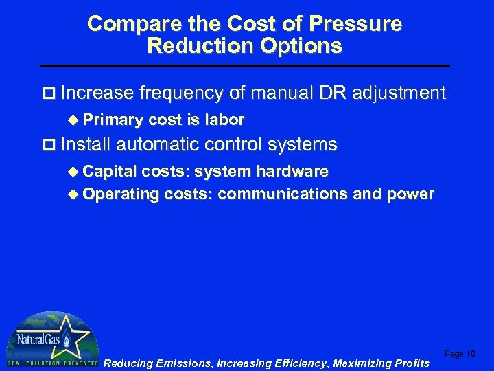 Compare the Cost of Pressure Reduction Options p Increase frequency of manual DR adjustment