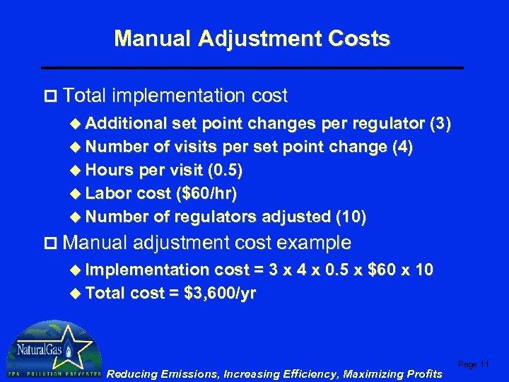 Manual Adjustment Costs p Total implementation cost u Additional set point changes per regulator