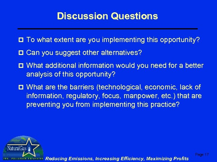 Discussion Questions p To what extent are you implementing this opportunity? p Can you