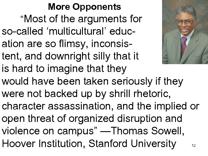 """More Opponents """"Most of the arguments for so-called 'multicultural' education are so flimsy, inconsistent,"""