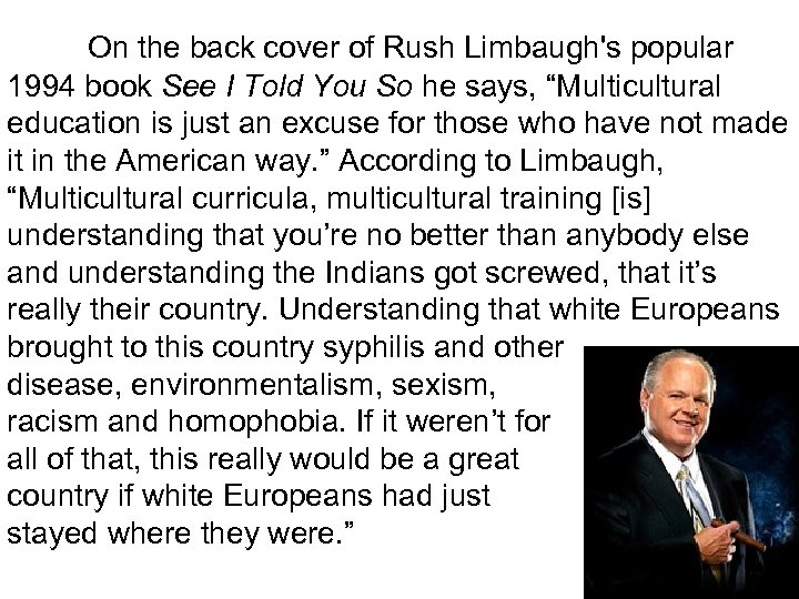On the back cover of Rush Limbaugh's popular 1994 book See I Told You