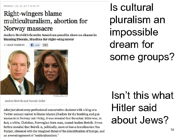 Is cultural pluralism an impossible dream for some groups? Isn't this what Hitler said