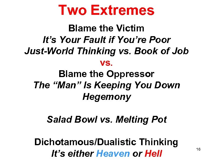 Two Extremes Blame the Victim It's Your Fault if You're Poor Just-World Thinking vs.