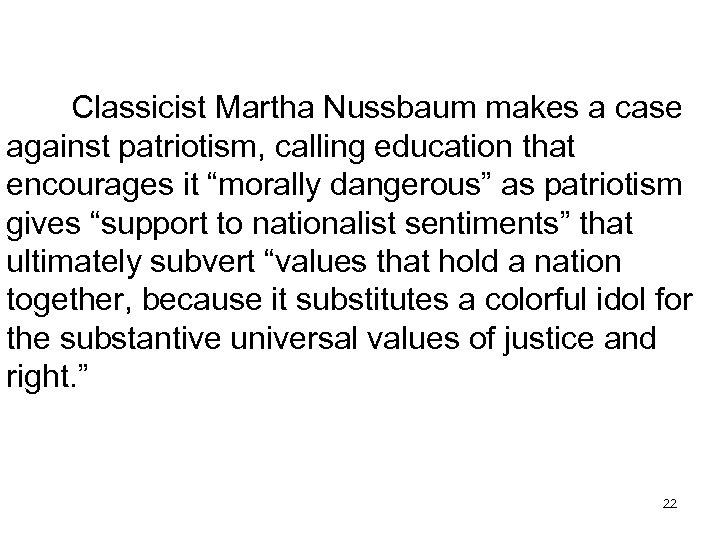 "Classicist Martha Nussbaum makes a case against patriotism, calling education that encourages it ""morally"