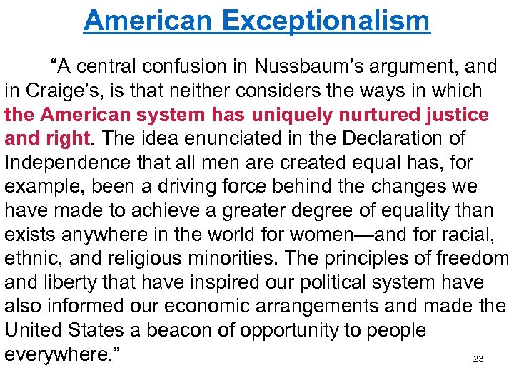 """American Exceptionalism """"A central confusion in Nussbaum's argument, and in Craige's, is that neither"""