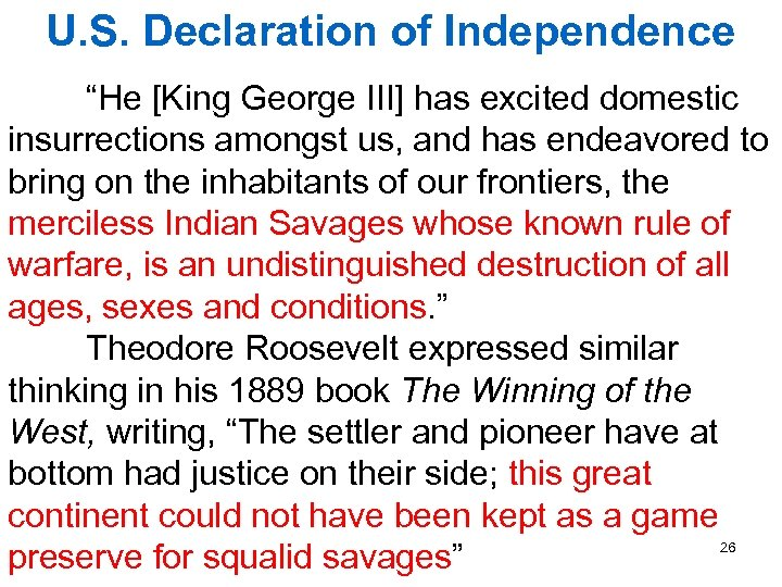 """U. S. Declaration of Independence """"He [King George III] has excited domestic insurrections amongst"""