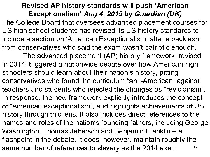 Revised AP history standards will push 'American Exceptionalism' Aug 4, 2015 by Guardian (UK)