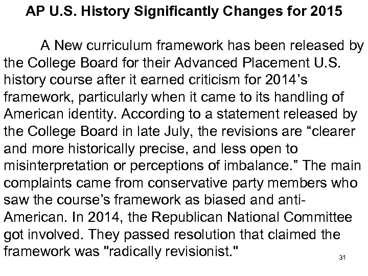 AP U. S. History Significantly Changes for 2015 A New curriculum framework has been