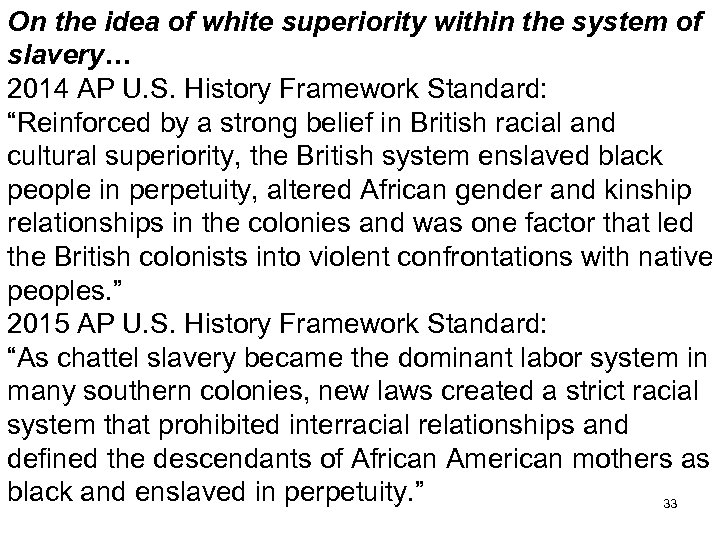 On the idea of white superiority within the system of slavery… 2014 AP U.