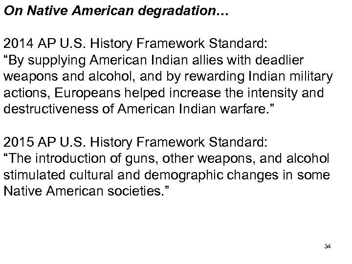 "On Native American degradation… 2014 AP U. S. History Framework Standard: ""By supplying American"