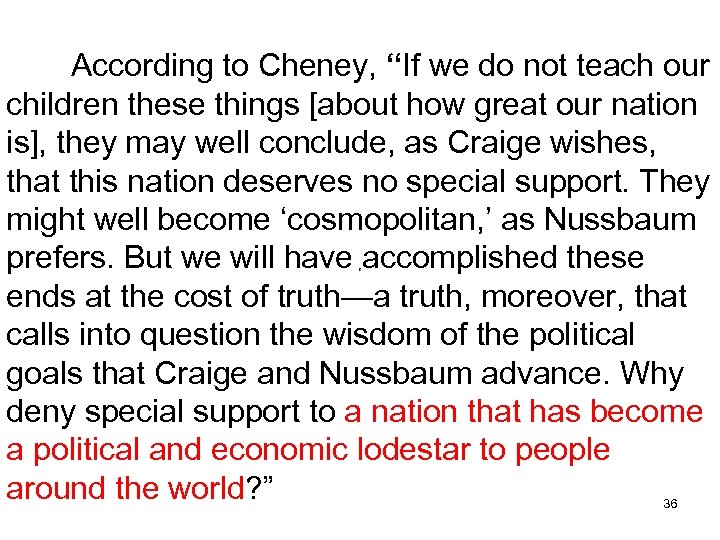 """According to Cheney, """"If we do not teach our children these things [about how"""