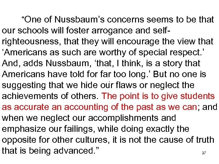 """""""One of Nussbaum's concerns seems to be that our schools will foster arrogance and"""