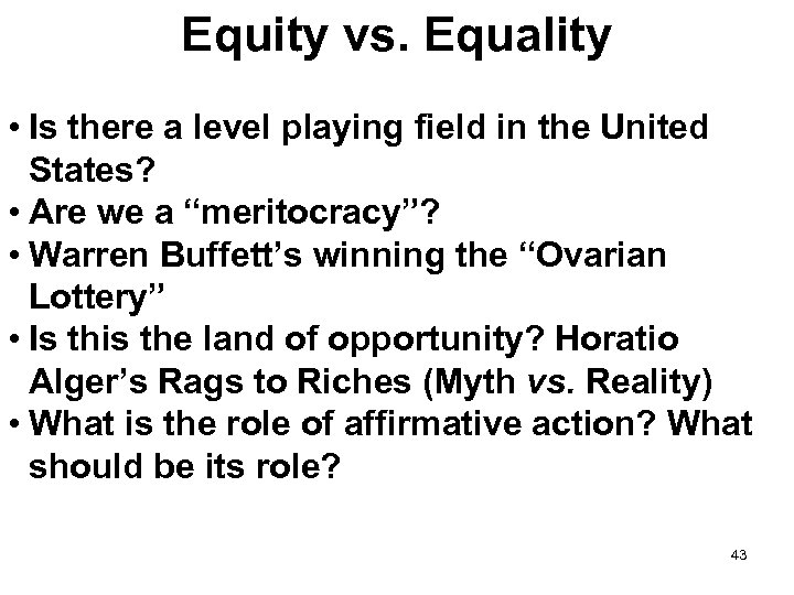 Equity vs. Equality • Is there a level playing field in the United States?